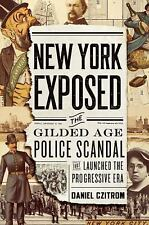 New York Exposed! : How a Police Scandal Shocked the Nation and Launched the...