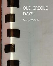 Old Creole Days by George W. Cable (2007, Paperback)