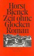 HORST BIENEK - ZEIT OHNE GLOCKEN