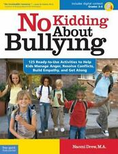 No Kidding About Bullying: 125 Ready-to-Use Activities to Help Kids Manage Anger