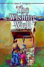 The Wishing Well by James E. Livingston / Orphans, Coal Miners, Mystery