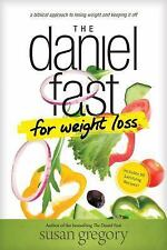 The Daniel Fast for Weight Loss: A Biblical Approach to Losing Weight and... NEW