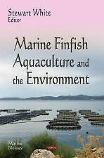 Marine Finfish Aquaculture and the Environment by Nova Science Publishers Inc...