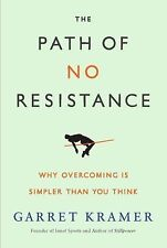 The Path of No Resistance : Why Overcoming Is Simpler Than You Think by...