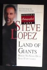 Land of Giants: Where No Good Deed Goes Unpunished Steve Lopez PBk. SIGNED