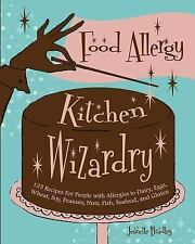 Food Allergy Kitchen Wizardry : 125 Recipes for People with Allergies to...