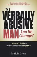 The Verbally Abusive Man - Can He Change? : A Woman's Guide to Deciding...