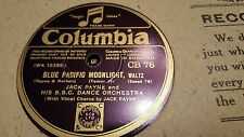 JACK PAYNE & HIS BBC DANCE ORCHESTRA BLUE PACIFIC & YOU DIE IF YOU WORRY CB76