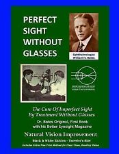 Perfect Sight Without Glasses - the Cure of Imperfect Sight by Treatment...
