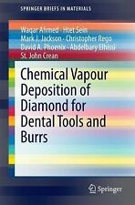 Chemical Vapour Deposition of Diamond for Dental Tools and Burrs by David A....