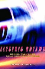 Electric Dreams: One  Unlikely Team of Kids and The Race to Build the Car of the