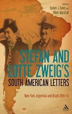 Stefan and Lotte Zweig's South American Letters: New York, Argentina and Brazil,