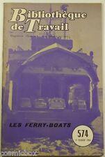 BT Bibliothèque de Travail n° 574 Les FERRY-BOATS en 1964 revue magazine booklet