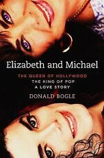 Elizabeth and Michael : The Queen of Hollywood and the King of Pop--A Love Story