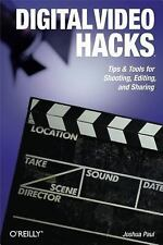 Digital Video Hacks: Tips & Tools for Shooting, Editing, and Sharing (O'Reilly's