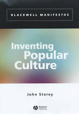 Inventing Popular Culture: From Folklore to Globalization (Blackwell Manifestos)