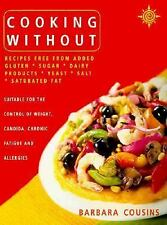 Cooking Without : Recipes Free from Added Gluten, Sugar, Dairy Products,...