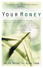 Your Money: How To Achieve Financial Freedom and Reach Your Goals
