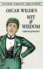 Oscar Wilde's Wit and Wisdom: A Book of Quotations (Dover Thrift Editions) Osca