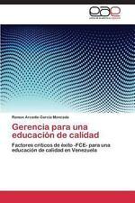 Gerencia para una Educaci�n de Calidad by Garcia Moncada Ramon Arcadio (2013,...