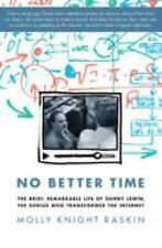 No Better Time : The Brief, Remarkable Life of Danny Lewin, the Genius Who...