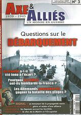 AXE & ALLIES N°03 QUESTIONS SUR LE DEBARQUEMENT / DE GAULLE / LES ALLIES