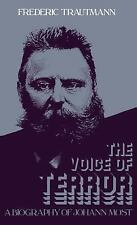 The Voice of Terror : A Biography of Johann Most No. 42 by Frederic Trautmann...