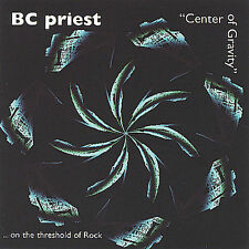 Center of Gravity...on the threshold of rock, BC Priest, Good