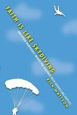 Faith Is Like Skydiving: And Other Memorable Images for Dialogue with Seekers an