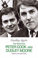 Goodbye Again: The Definitive Peter Cook and Dudley Moore, William Cook