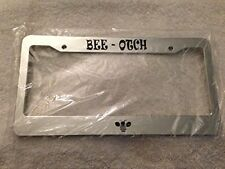 Bee otch - Very Cute Funny - Biotch  Bumble Bee CHROME Auto License Plate Frame