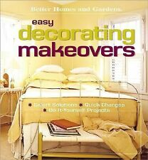 Easy Decorating Makeovers: Smart Solutions, Quick Changes, Do-It-Yourself Projec