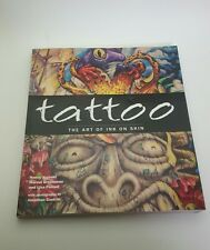 Tattoo - The Art of Ink on Skin 2009 PB All Color Photographs
