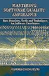 Mastering Software Quality Assurance: Best Practices, Tools and Techniques for S