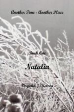 Another Time - Another Place : Book I: Natalia by Virginia J. Kasza (2008,...
