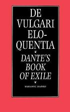 De Vulgari Eloquentia : Dante's Book of Exile by Marianne Shapiro (1990,...