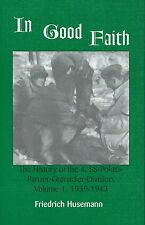 In Good Faith: The History of the 4. SS-Polizei-Panzer-Grenadier-Division, Vol 1
