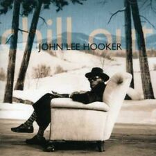 Chill Out - John Lee Hooker (2007, CD NEUF)