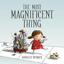 The Most Magnificent Thing by Ashley Spires (2014, Picture Book)