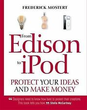 From Edison to iPod: Protect your ideas and make money, Mostert, Frederick