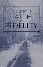 Journey in Faith and Fidelity: Women Shaping Religious Life for a Renewed Church