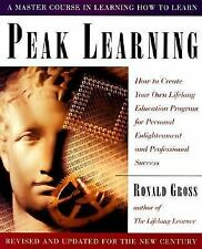 Peak Learning: How to Create Your Own Lifelong Education Program for Personal E