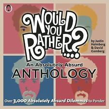 Would You Rather...? An Absolutely Absurd Anthology: Over 3,000 Absolutely Absur