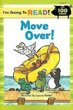 I'm Going to Read (Level 2): Move Over! (I'm Going to Read Series), , Good Book