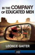In the Company of Educated Men by Leonce Gaiter (2014, Paperback)