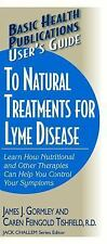 User's Guide to Natural Treatments for Lyme Disease by James Gormley and...