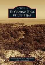 Images of America Ser.: El Camino Real de Los Tejas by Steven Gonzales, Mary...