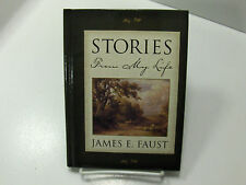 STORIES FROM MY LIFE Withstanding the Thorns of Life James E. Faust Mormon LDS