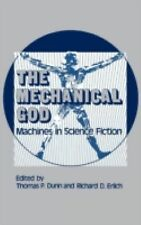 The Mechanical God: Machines in Science Fiction (Contributions to the Study of S