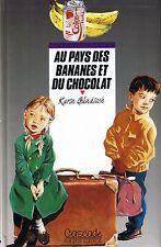 Au Pays des bananes et du chocolat * Karin GUNDISCH * Cascade rageot  7 / 9 ans